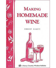 Making Homemade Wine- Robert Cluett