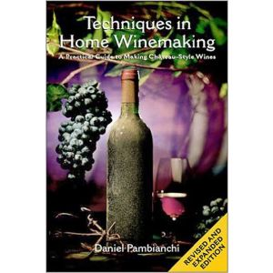 Techniques Home Winemaking (Pambianchi)